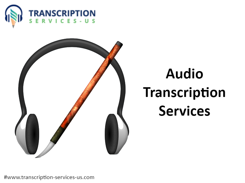 What Makes For an Effective Audio Transcription Service?